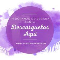 Descargue: PROGRAMAS DE SEMANA SANTA (todas las filiales)